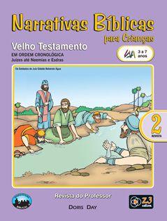 LIÇÃO NARRATIVAS BÍBLICAS  VELHO TESTAMENTO 2 - 3 - 7 PROFESSOR
