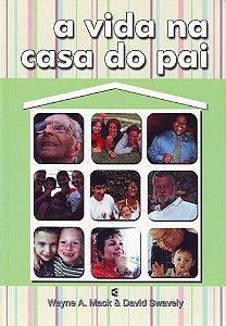 A VIDA NA CASA DO PAI