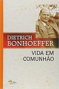 VIDA EM COMUNHÃO - BONHOEFFER