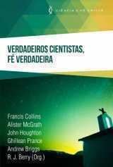 VERDADEIROS CIENTISTAS, FÉ VERDADEIRA