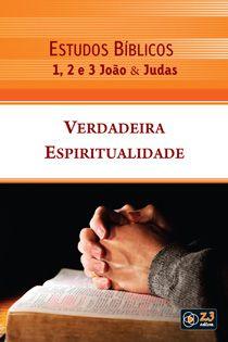 LIÇÃO VERDADEIRA ESPIRITUALIDADE - 1, 2, 3 JOÃO E JUDAS