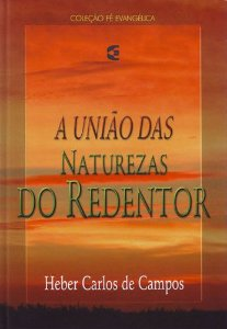 A UNIÃO DAS NATUREZAS DO REDENTOR