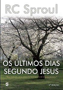 OS ÚLTIMOS DIAS SEGUNDO JESUS