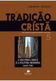 A TRADIÇÃO CRISTÃ VOL. 5