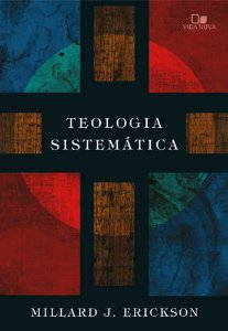 TEOLOGIA SISTEMÁTICA - ERICKSON