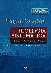 TEOLOGIA SISTEMÁTICA - GRUDEM