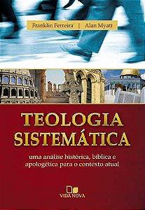 TEOLOGIA SISTEMÁTICA - FRANKLIN FERREIRA
