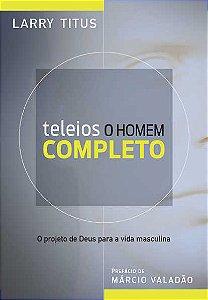 TELEIOS O HOMEM COMPLETO