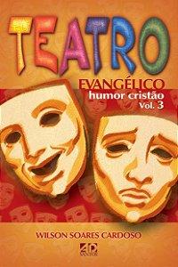 TEATRO EVANGÉLICO - HUMOR CRISTÃO 03