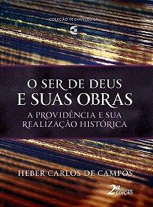 O SER DE DEUS E SUAS OBRAS - PROVIDÊNCIA - 2a. EDIÇÃO