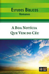 LIÇÃO ROMANOS -  A BOA NOTÍCIA QUE VEIO DO CÉU