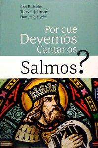 POR QUE DEVEMOS CANTAR OS SALMOS?