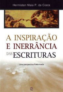 A INSPIRAÇÃO E INERRÂNCIA DAS ESCRITURAS