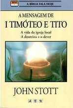 A MENSAGEM DE 1 TIMÓTEO E TITO