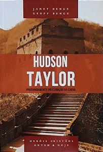 HUDSON TAYLOR - PROFUNDAMENTE NO CORAÇÃO DA CHINA
