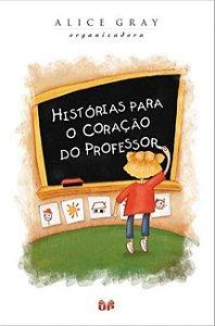 HISTÓRIAS PARA O CORAÇÃO DO PROFESSOR