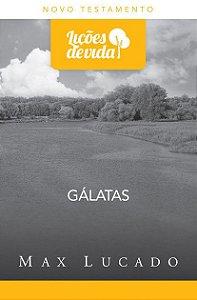 GÁLATAS- LIÇÕES DE VIDA