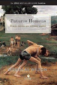 FUTUROS HOMENS - DOUGLAS WILSON