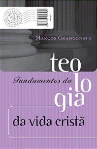 FUNDAMENTOS DA TEOLOGIA DA VIDA CRISTÃ