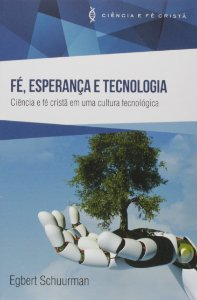 FÉ, ESPERANÇA E TECNOLOGIA