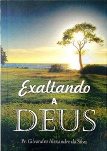 EXALTANDO A DEUS