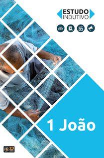 ESTUDO INDUTIVO 1 JOÃO