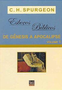 ESBOÇOS BÍBLICOS - GÊNESIS A APOCALIPSE - VOL. 1