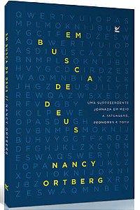 EM BUSCA DE DEUS - NANCY ORTBERG