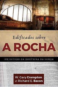 EDIFICADOS SOBRE A ROCHA