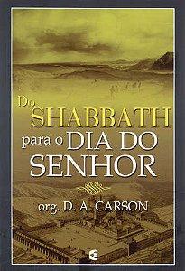 DO SHABBATH PARA O DIA DO SENHOR