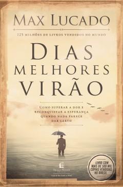 DIAS MELHORES VIRÃO