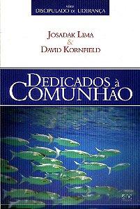 SÉRIE DISCIPULADO DE LIDERANÇA - DEDICADOS À COMUNHÃO
