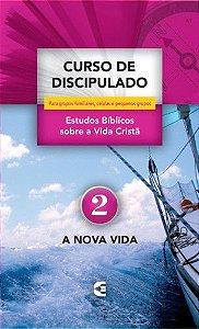 CURSO DE DISCIPULADO VOL. 2 - A NOVA VIDA