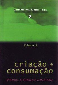CRIAÇÃO E CONSUMAÇÃO VOL. 3