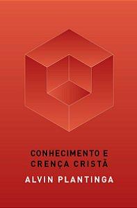 CONHECIMENTO E CRENÇA CRISTÃ