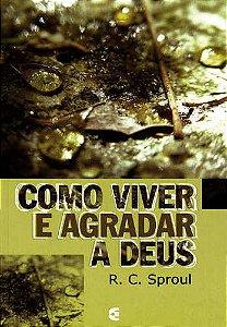 COMO VIVER E AGRADAR A DEUS