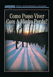 COMO POSSO VIVER COM A MINHA PERDA