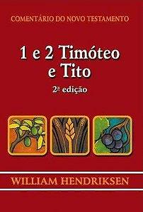 COMENTÁRIO DO NOVO TESTAMENTO - 1 E 2 TIMÓTEO E TITO
