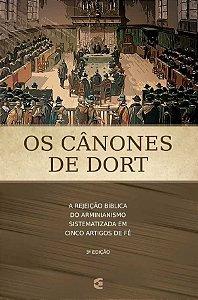 OS CÂNONES DE DORT - 3a. EDIÇÃO