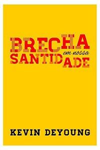 BRECHA EM NOSSA SANTIDADE