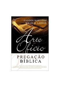 A ARTE E O OFÍCIO DA PREGAÇÃO BÍBLICA