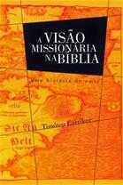 A VISÃO MISSIONÁRIA NA BÍBLIA