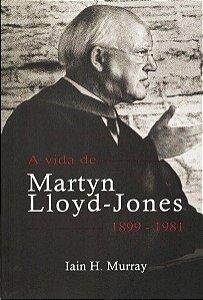 A VIDA DE MARTYN LLOYD-JONES