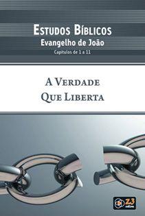 LIÇÃO A VERDADE QUE LIBERTA - JOÃO 1 A 11