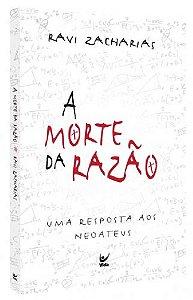 A MORTE DA RAZÃO - UMA RESPOSTA AOS NEOATEUS
