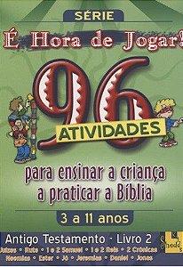 96 ATIVIDADES BÍBLICAS PARA ENSINAR AS CRIANÇAS A PRATICAR A BÍBLIA