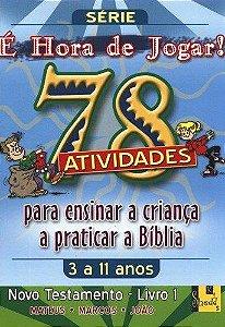78 ATIVIDADES PARA ENSINAR A CRIANÇA A PRATICAR A BÍBLIA