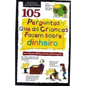 105 PERGUNTAS QUE AS CRIANÇAS FAZEM SOBRE DINHEIRO