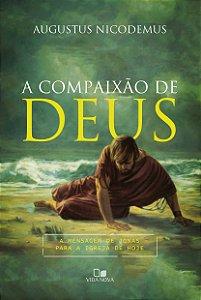 A COMPAIXÃO DE DEUS
