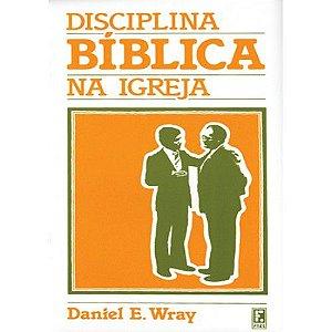 DISCIPLINA BÍBLICA NA IGREJA